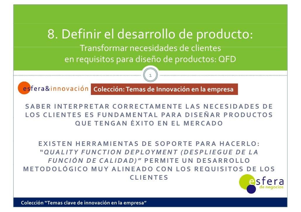 8.Definireldesarrollodeproducto:                      Transformarnecesidadesdeclientes                  enrequisi...