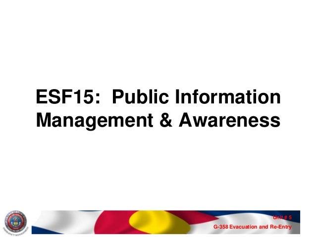 ESF15: Public InformationManagement & Awareness                                       Unit # 5                  G-358 Evac...