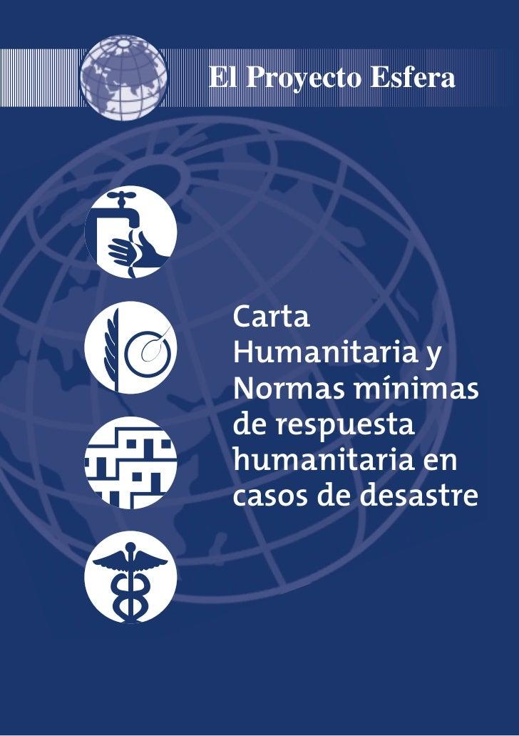 El Proyecto Esfera Carta Humanitaria y Normas mínimas de respuesta humanitaria en casos de desastre