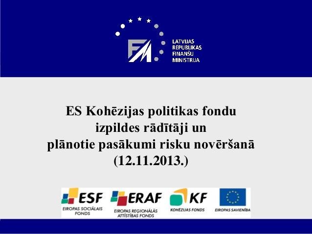ES Kohēzijas politikas fondu izpildes rādītāji un plānotie pasākumi risku novēršanā