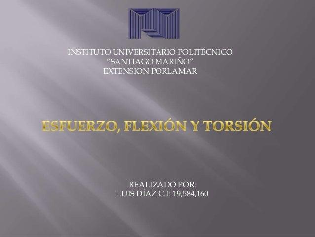 """INSTITUTO UNIVERSITARIO POLITÉCNICO""""SANTIAGO MARIÑO""""EXTENSION PORLAMARREALIZADO POR:LUIS DÍAZ C.I: 19,584,160"""