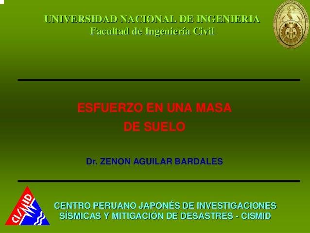 UNIVERSIDAD NACIONAL DE INGENIERIA       Facultad de Ingeniería Civil     ESFUERZO EN UNA MASA              DE SUELO      ...