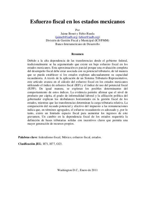 Esfuerzo fiscal en los estados mexicanos Por Jaime Bonet y Fabio Rueda (jaimeb@iadb.org; fabior@iadb.org) División de Gest...