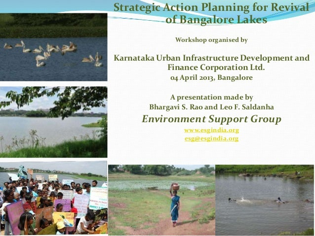 Strategic Action Planning for Revival          of Bangalore Lakes               Workshop organised byKarnataka Urban Infra...