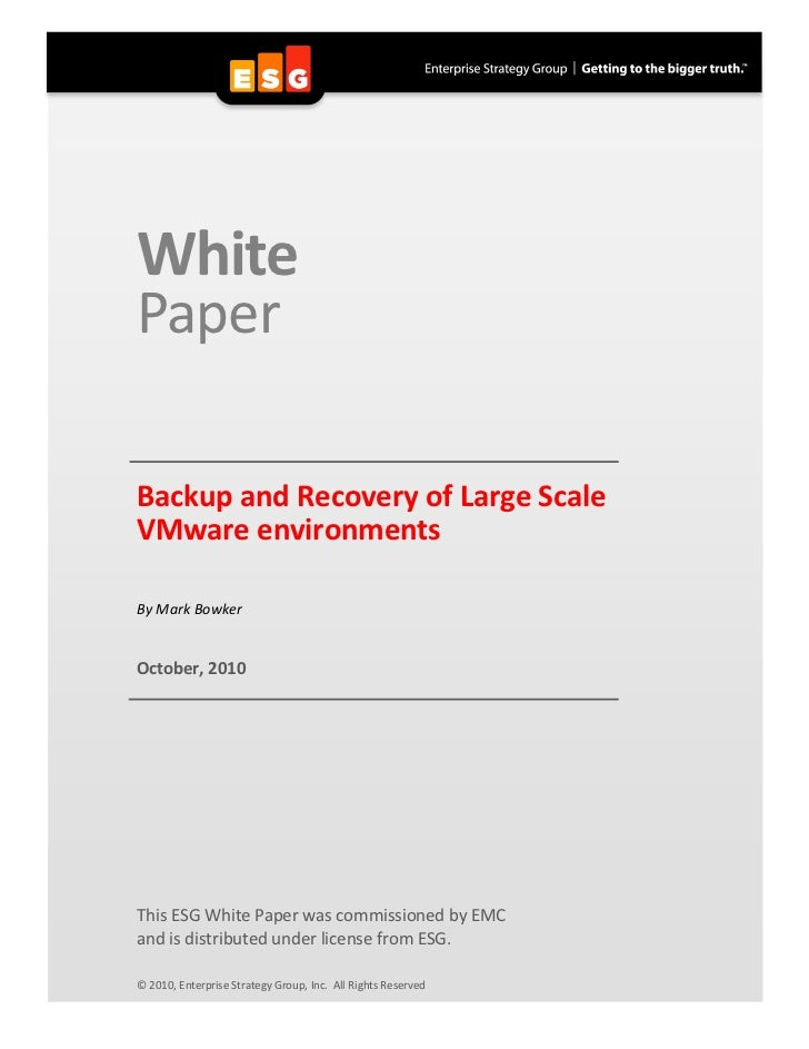 WhitePaperBackup and Recovery of Large ScaleVMware environmentsBy Mark BowkerOctober, 2010This ESG White Paper was commiss...