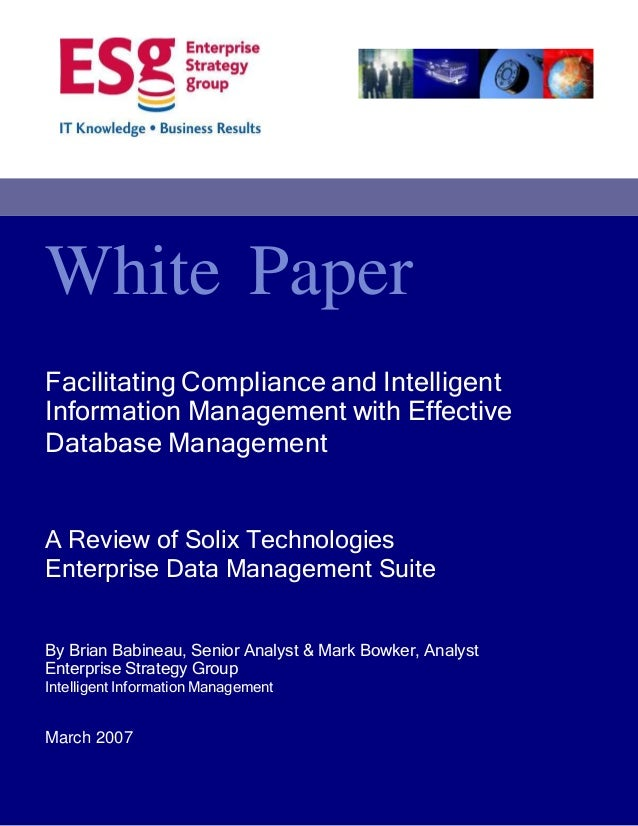 White Paper Facilitating Compliance and Intelligent Information Management with Effective Database Management A Review of ...