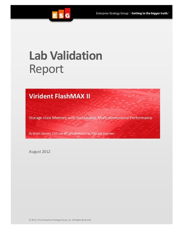 Lab Validation Report Virident FlashMAX II Storage-class Memory with Sustainable, Multi-dimensional Performance  By Brian ...