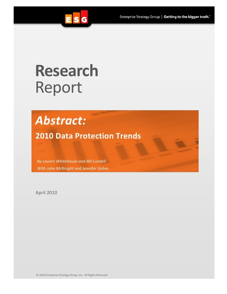 Research Report Abstract: 2010 Data Protection Trends  By Lauren Whitehouse and Bill Lundell With John McKnight and Jennif...