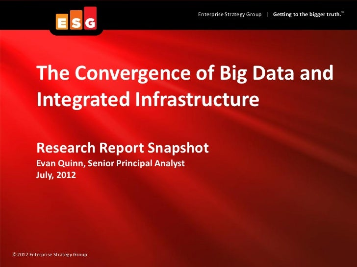 ESG Research Report Snapshot Big Data and Integrated Infrastructure Aug 2012