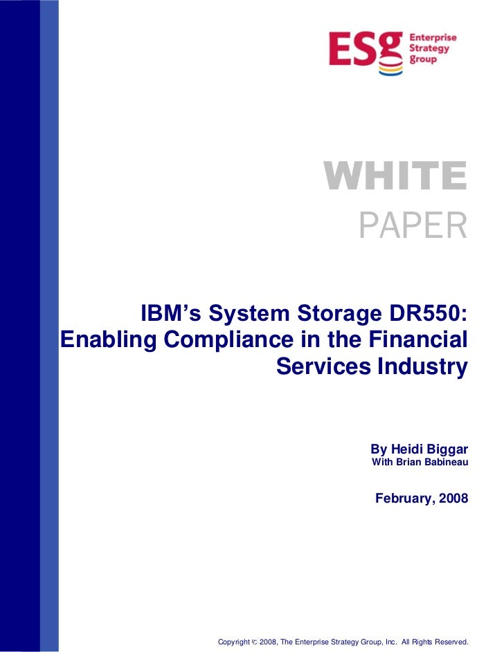 WHITE                                            PAPER       IBM's System Storage DR550:Enabling Compliance in the Financi...