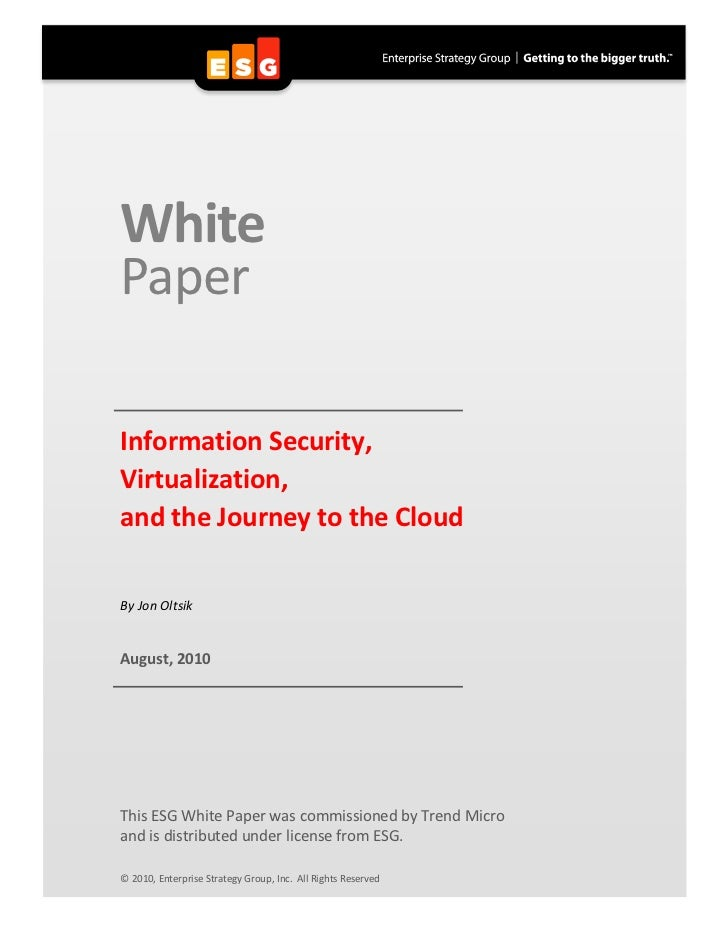 WhitePaperInformation Security,Virtualization,and the Journey to the CloudBy Jon OltsikAugust, 2010This ESG White Paper wa...