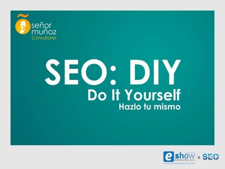 ¿HABLAMOS?#eshow #seoDIY @senormunoz                            www.senormunoz.es/eshow     email: el@senormunoz.es     Te...