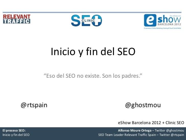 Clinic SEO / eShow Barcelona 2012 - Inicio y fin de un proyecto SEO