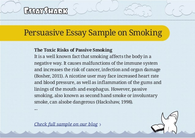 persuasive essay public smoking on Since tobacco use is largely perceived to be a bad habit that squanders money and lives, should smoking be banned in public places political philosophies aside, the most persuasive argument against outdoor smoking bans is that there's very little scientific evidence to back them up.