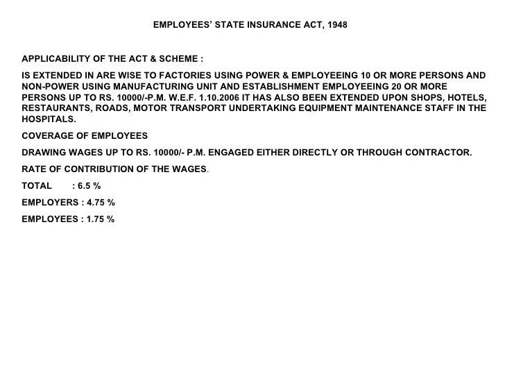 EMPLOYEES' STATE INSURANCE ACT, 1948 APPLICABILITY OF THE ACT & SCHEME : IS EXTENDED IN ARE WISE TO FACTORIES USING POWER ...