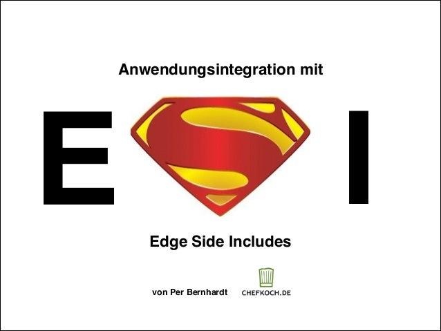 Anwendungsintegration mit  I  E Edge Side Includes von Per Bernhardt