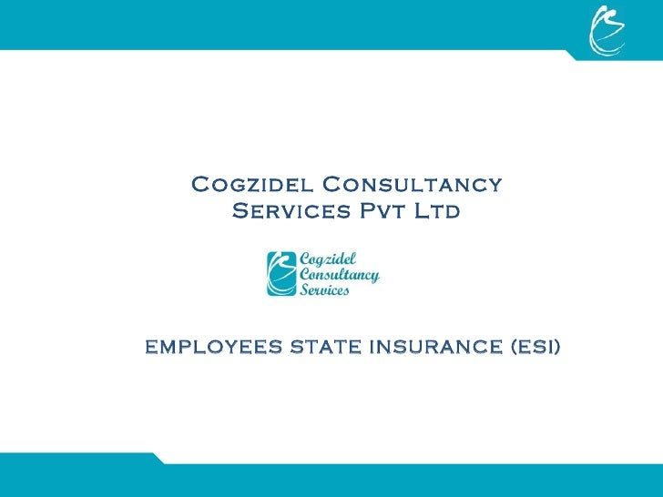 Cogzidel Consultancy Services Pvt Ltd EMPLOYEES STATE INSURANCE (ESI)