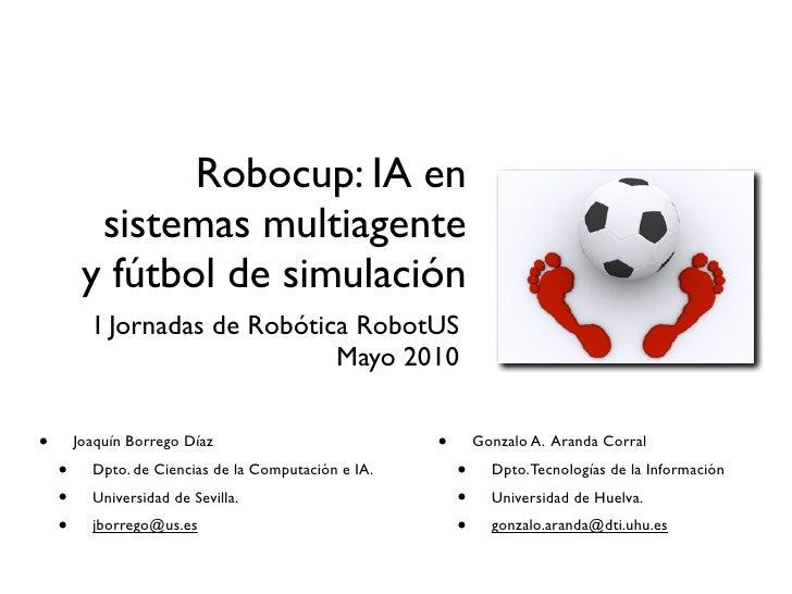Robocup: Inteligencia Artificial en sistemas multiagente y fútbol de simulación