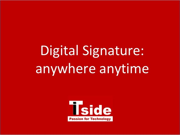 Digital Signature: anywhere anytime