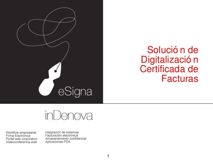 <ul><li>Solución de Digitalización Certificada de Facturas </li></ul>