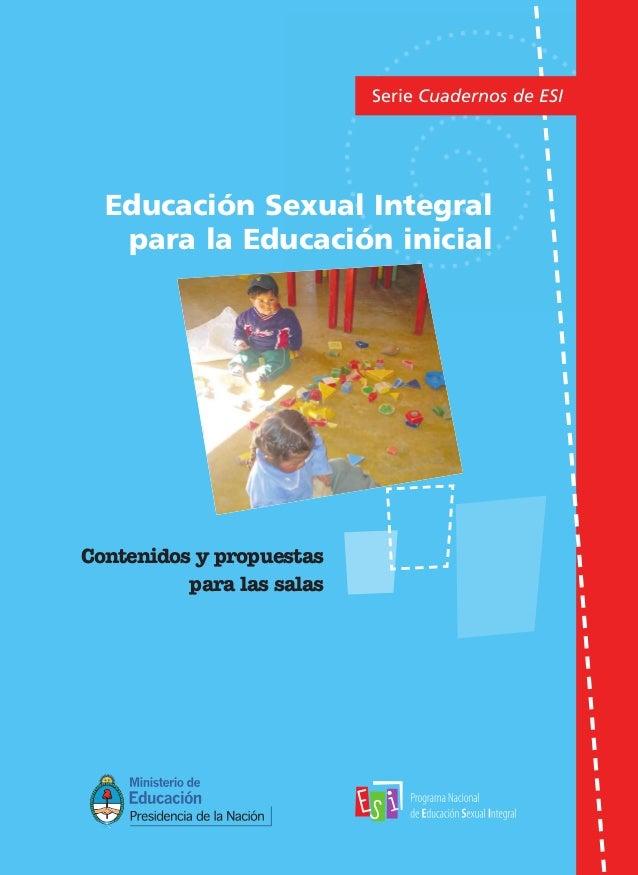 Educación Sexual Integral para la Educación inicial Serie Cuadernos de ESI Contenidos y propuestas para las salas PPrroogg...