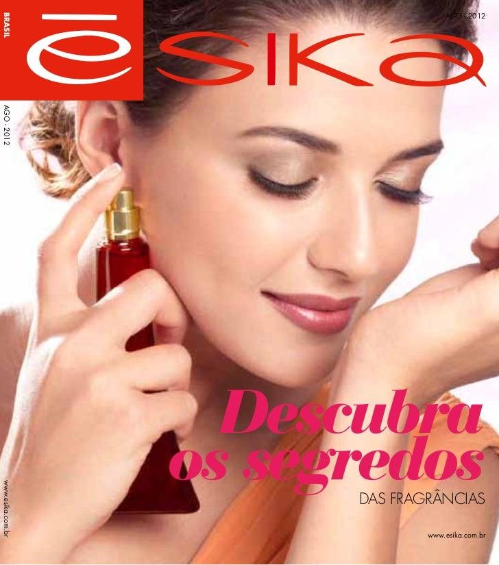 Ago - 2012BRASILAgo - 2012                     Descubra                   os segredoswww.esika.com.br                     ...