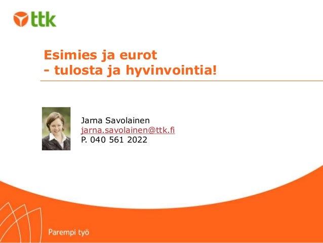 Esimies ja eurot_ttk_jarna_savolainen_2013