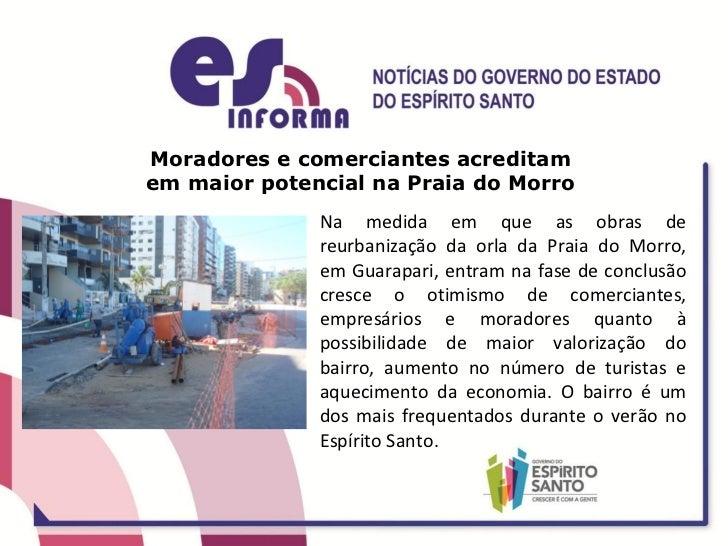 Moradores e comerciantes acreditam  em maior potencial na Praia do Morro  Na medida em que as obras de reurbanização da or...