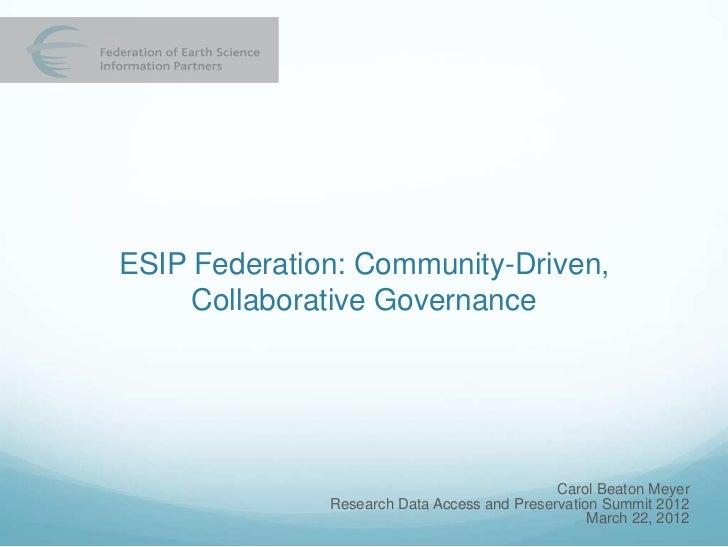 ESIP Federation: Community-Driven, Collaborative Governance - Carol Beaton Meyer - RDAP12