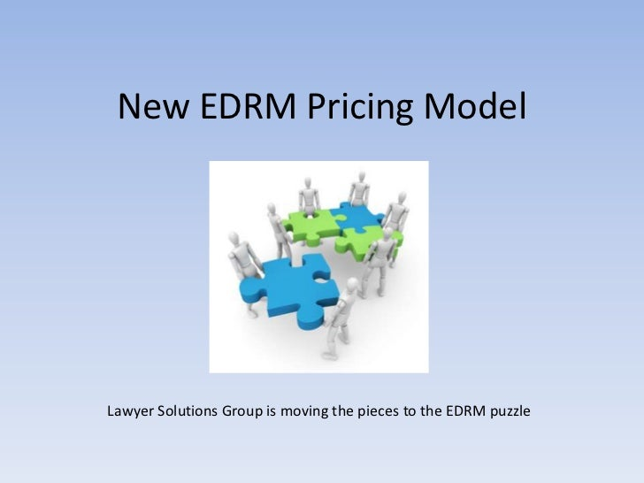 New EDRM Pricing ModelLawyer Solutions Group is moving the pieces to the EDRM puzzle