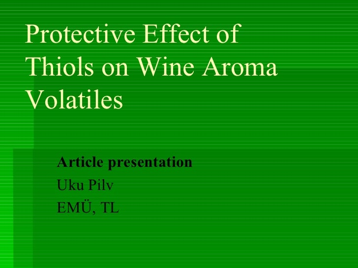 Protective Effect o f  Thiols on Wine Aroma Volatiles Article presentation Uku Pilv EMÜ, TL