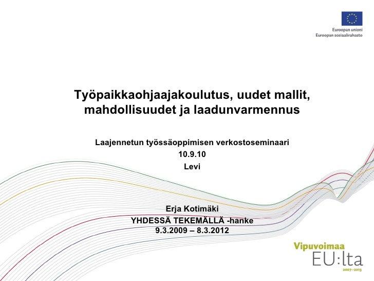 Erja Kotimäki: Työpaikkaohjaakoulutus, uudet mallit, mahdollisuudet ja laadunvarmistus