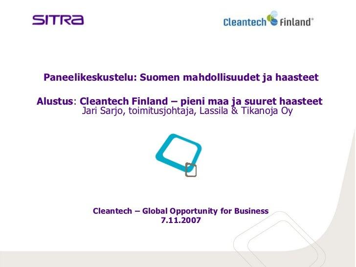 Paneelikeskustelu: Suomen mahdollisuudet ja haasteetAlustus: Cleantech Finland – pieni maa ja suuret haasteet         Jari...