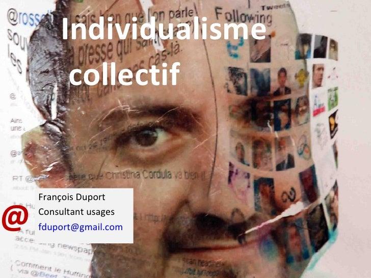 ESJ @ Individualisme collectif François Duport Consultant usages [email_address]