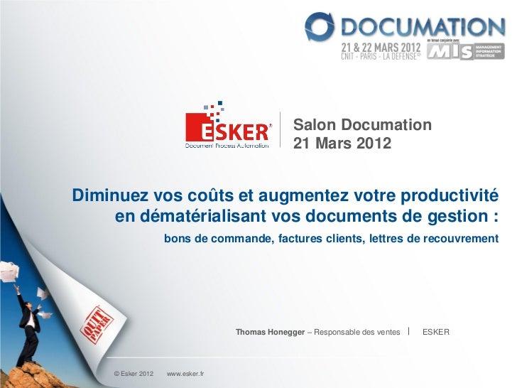 Salon Documation                                               21 Mars 2012Diminuez vos coûts et augmentez votre productiv...