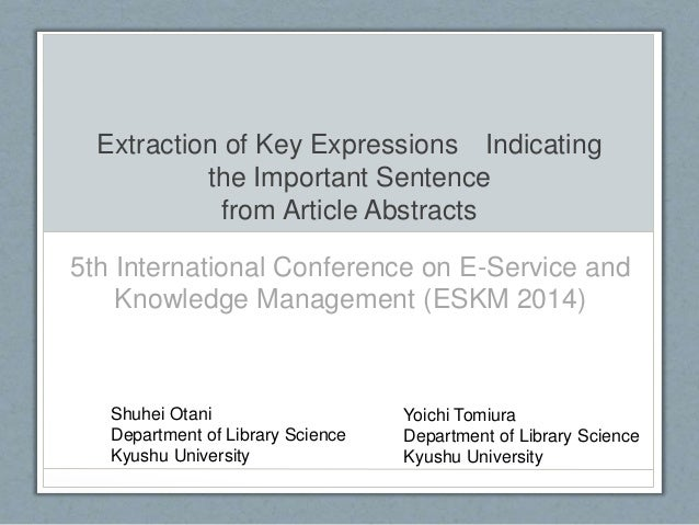 Extraction of Key Expressions Indicating  the Important Sentence  from Article Abstracts  5th International Conference on ...