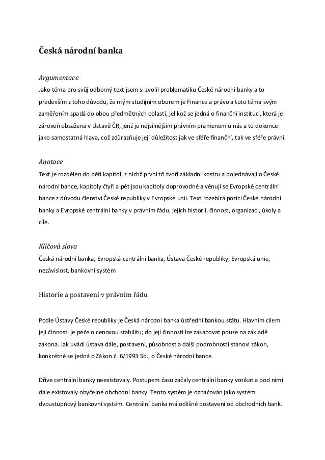 Česká národní bankaArgumentaceJako téma pro svůj odborný text jsem si zvolil problematiku České národní banky a topředevší...