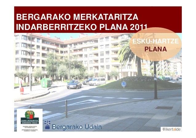 BERGARAKO MERKATARITZAINDARBERRITZEKO PLANA 2011ESKU-HARTZEPLANA1