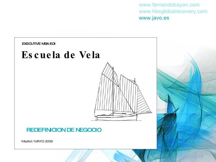 Escuela de Vela REDEFINICION DE NEGOCIO  EXECUTIVE MBA EOI  Madrid / MAYO 2009