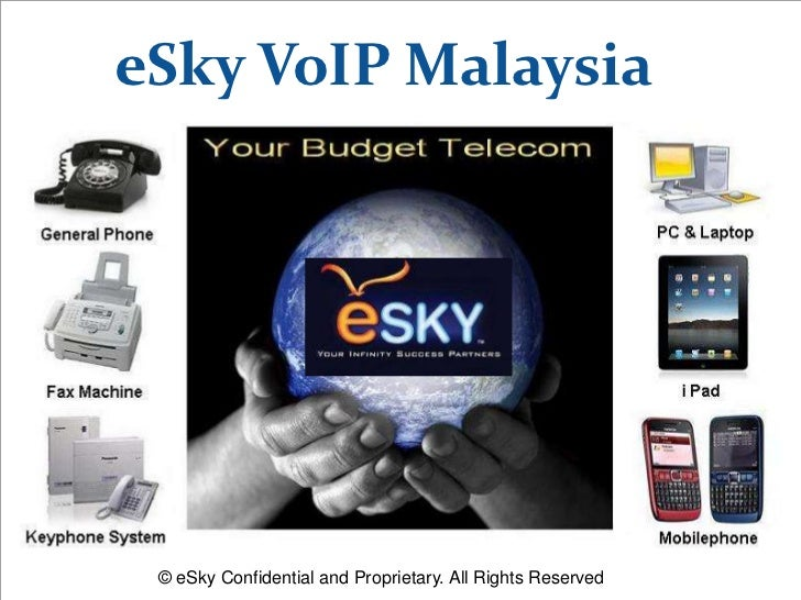 eSky VoIP Malaysia<br />© eSky Confidential and Proprietary. All Rights Reserved<br />