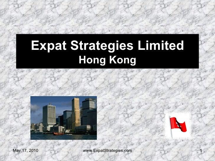 Expat Strategies Limited Hong Kong May 17, 2010 www.ExpatStrategies.com