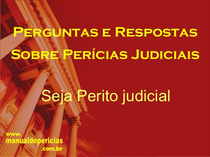Perguntas e Respostas Sobre Perícias Judiciais Seja Perito judicial
