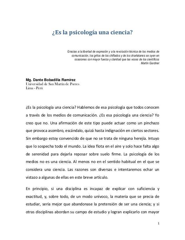 1¿Es la psicología una ciencia?Gracias a la libertad de expresión y a la revolución técnica de los medios decomunicación, ...