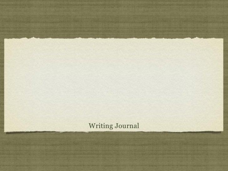 <ul><li>Writing Journal </li></ul>