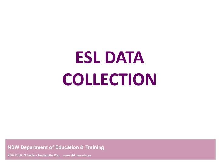 Esl data collection