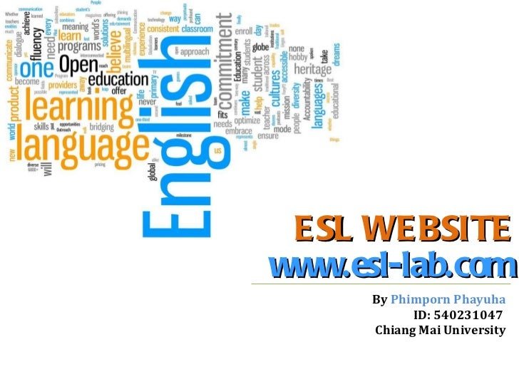 ESL WEBSITE www.esl-lab.com By  Phimporn Phayuha ID: 540231047  Chiang Mai University