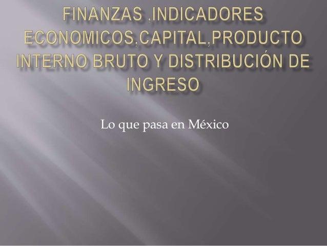 Lo que pasa en México