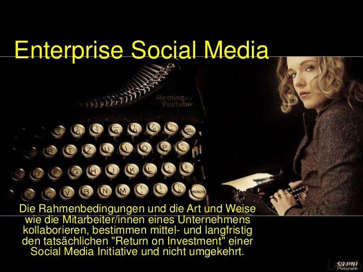 Enterprise Social MediaDie Rahmenbedingungen und die Art und Weise wie die Mitarbeiter/innen eines Unternehmenskollaborier...