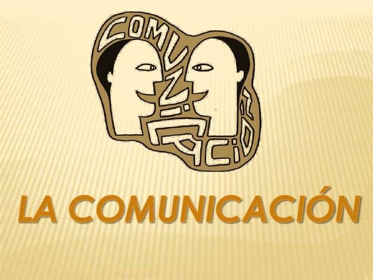 La comunicación es el proceso mediante el cualse puede transmitir información de una entidada otra. Los procesos de comuni...