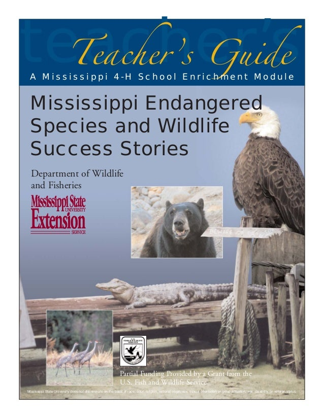 teacher's Teacher's Guide  A Mississippi 4-H School Enrichment Module  Mississippi Endangered Species and Wildlife Success...